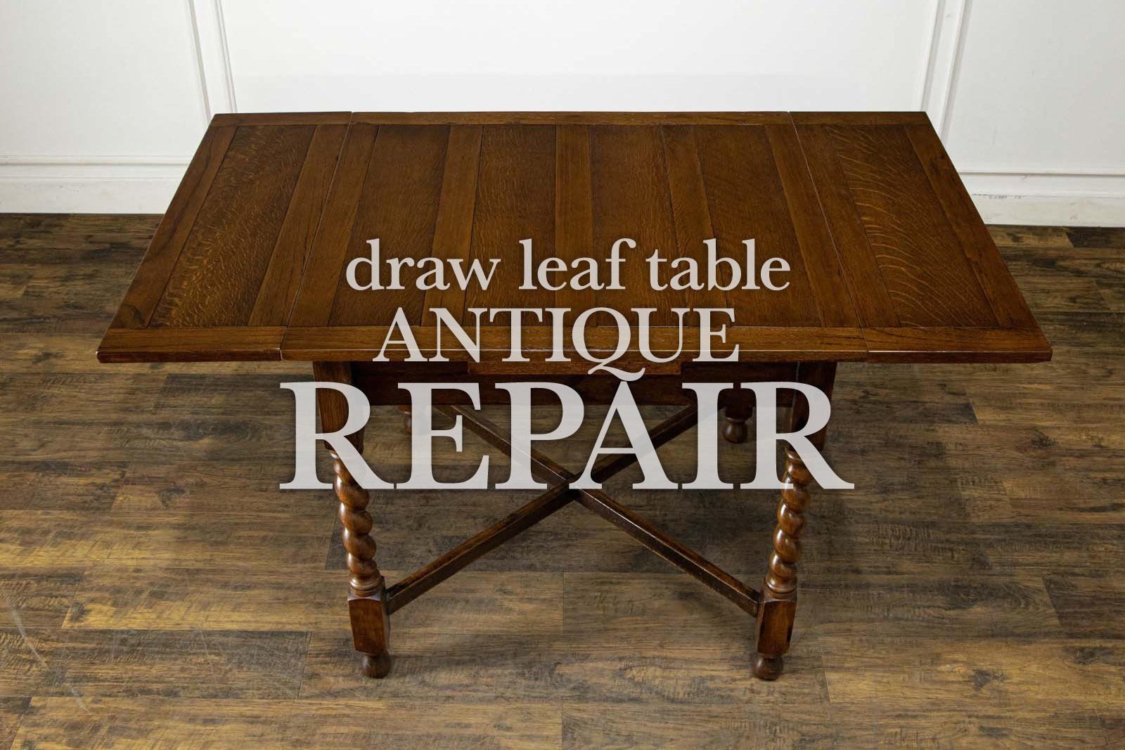 分かりにくいアンティーク家具のリペアを分かりやすくご紹介!ドローリーフテーブルのリペア
